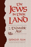 Jews in Their Land in the Talmudic Age Paperback