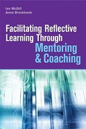 Facilitating Reflective Learning Through Mentoring and Coaching