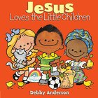 Jesus Loves the Little Children Hardback