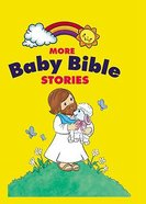 More Stories (Baby Bible Series) Board Book