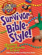Survivor Bible-Style! (Pick Up N Do Series) Paperback