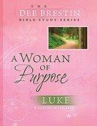 A Woman of Purpose (Dee Brestin Bible Study Series) Paperback