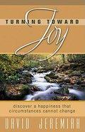 Turning Toward Joy (Turning Point Series) Paperback
