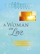 A Woman of Love (Dee Brestin Bible Study Series) Paperback
