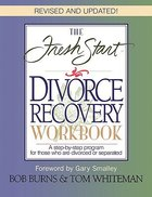 The Fresh Start Divorce Recovery Workbook (1998) Paperback