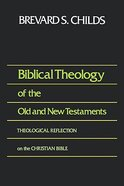 Biblical Theology of the Old and New Testaments Hardback