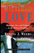 Battered Love (Overtures To Biblical Theology Series) Paperback