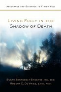 Living Fully in the Shadow of Death Paperback