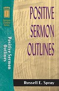 Sos: Positive Sermon Outlines (Sermon Outline Series)