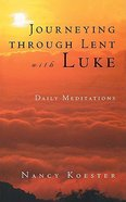 Journeying Through Lent With Luke Paperback