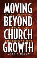 Moving Beyond Church Growth Paperback
