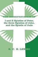 Interpretation of 1&2 Peter, 1,2,3 John, Jude Hardback