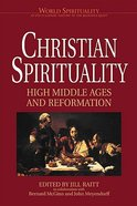 Christian Spirituality #02: High Middle Ages & Reformation Paperback