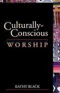 Culturally Conscious Worship Paperback