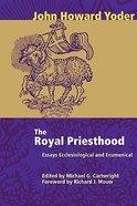 The Royal Priesthood Hardback