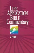Luke (Life Application Bible Commentary Series) Paperback