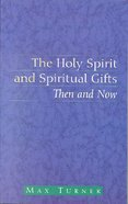 The Holy Spirit and Spiritual Gifts (Studies In Pentecostal And Charismatic Issues Series) Paperback