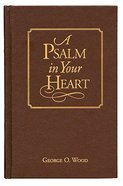 A Psalm in Your Heart Hardback