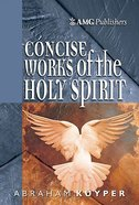 Concise Works of the Holy Spirit Hardback