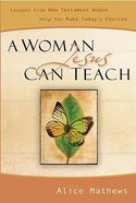 A Woman Jesus Can Teach Paperback