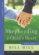 Shepherding a Child's Heart (Leader's Guide)