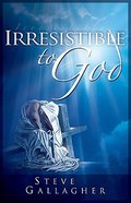 Irresistible to God Paperback