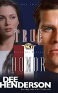 True Honor (#03 in Uncommon Heroes Series) Paperback