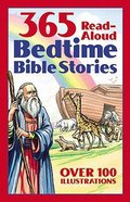 365 Bedtime Bible Stories: Read-Aloud Bedtime Bible Story Book Paperback