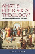 What is Rhetorical Theology? Paperback