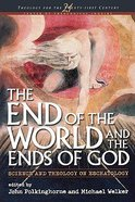 End of the World and the Ends of God Paperback