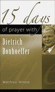 15 Days of Prayer With Dietrich Bonhoeffer Paperback