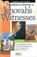 10 Questions & Answers on Jehovah's Witnesses: Key Beliefs, Practices, and History (Rose Guide Series) Pamphlet