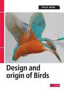 The Design and Origin of Birds Paperback