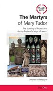 The Martyrs of Mary Tudor (Travel With Series) Paperback