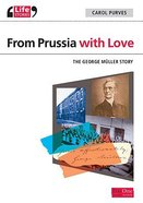 From Prussia With Love (Life Stories Series) Paperback
