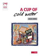 A Cup of Cold Water (Wise Choices Series)