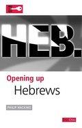 Hebrews (Opening Up Series)