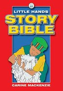 Little Hands Story Bible (Little Hands Story Bible Series) Hardback