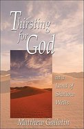 Thirsting For God in a Land of Shallow Wells Paperback