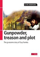 Gunpowder, Treason and Plot Paperback