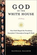 God in the White House: A History From 1960 to 2004 Hardback