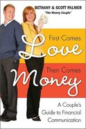 First Comes Love, Then Comes Money Paperback