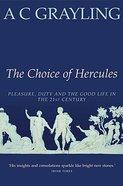 The Choice of Hercules Hardback
