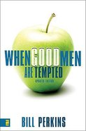 When Good Men Are Tempted Paperback