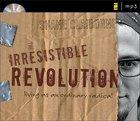The Irresistible Revolution CD