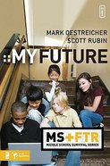 My Future (Middle School Survival Series) Paperback