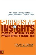 Surprising Insights From the Unchurched and Proven Ways to Reach Them Paperback