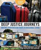 Deep Justice Journeys (Student Journal) Paperback
