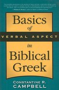 Basics of Verbal Aspect in Biblical Greek Paperback
