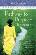 Pathway to Purpose For Women (Pathway To Purpose Series) Paperback